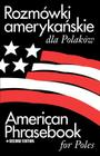Rozmowki Amerykanskie Dla Polakow: American Phrasebook for Poles, 2nd Edition Cover Image