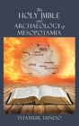 The Holy Bible and Archaeology of Mesopotamia Cover Image