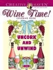 Creative Haven Wine Time! Coloring Book (Creative Haven Coloring Books) Cover Image