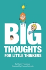 Big Thoughts For Little Thinkers Cover Image
