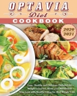 Optavia Diet Cookbook 2020-2021: Easy, Healthy and Delicious Optavia Diet - Weight Loss Fast, Reset your Metabolism - Stay Lean with Healthy Living fo Cover Image