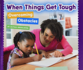 When Things Get Tough: Overcoming Obstacles Cover Image