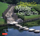 Japan's Master Gardens: Lessons in Space and Environment Cover Image