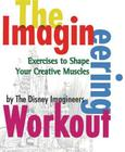 The Imagineering Workout (A Walt Disney Imagineering Book) Cover Image