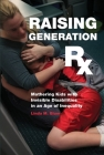 Raising Generation RX: Mothering Kids with Invisible Disabilities in an Age of Inequality Cover Image
