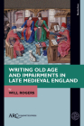 Writing Old Age and Impairments in Late Medieval England (Borderlines) Cover Image