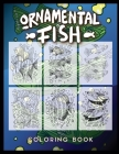 Ornamental Fish Coloring Book: Color Your Aquarium Hobby Cover Image