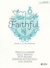 The Faithful - Bible Study Book: Heroes of the Old Testament Cover Image