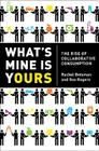 What's Mine Is Yours: The Rise of Collaborative Consumption Cover Image