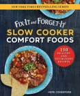 Fix-It and Forget-It Slow Cooker Comfort Foods: 150 Healthy and Nutritious Recipes Cover Image