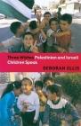 Three Wishes: Palestinian and Israeli Children Speak Cover Image