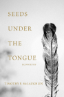 Seeds Under the Tongue  Cover Image