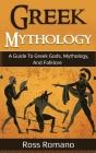 Greek Mythology: A Guide to Greek Gods, Mythology, and Folklore Cover Image