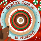 Santa's Cookie Is Missing! (board book with die-cut reveals) Cover Image