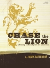 Chase the Lion Bible Study Book: Stepping Confidently Into the Unknown Cover Image