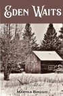 Eden Waits: A novel based on the true story of Michigan's Utopian community, Hiawatha Colony Cover Image