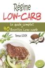 Régime Low-carb: Le guide complet du régime à faible teneur en glucides: principe, bienfaits, astuces, conseils, aliments à manger/à év Cover Image