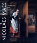 Nicolaes Maes: Dutch Master of the Golden Age Cover Image