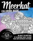 Meerkat Coloring Book: An Adult Coloring Book of 40 Meerkat Adult Coloring Pages with Intricate Patterns (Animal Coloring Books for Adults #30) Cover Image