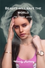 Beauty will save the world: The visual guide Cover Image