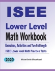 ISEE Lower Level Math Workbook: Math Exercises, Activities, and Two Full-Length ISEE Lower Level Math Practice Tests Cover Image