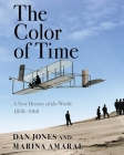 The Color of Time: A New History of the World: 1850-1960 Cover Image