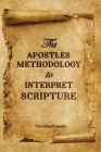 The Apostles Methodology to Interpret Scripture Cover Image