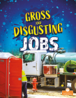 Gross and Disgusting Jobs Cover Image