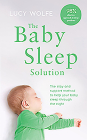 The Baby Sleep Solution: The Stay and Support Method to Help Your Baby Sleep Through the Night Cover Image