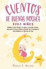 Cuentos de Buenas Noches para Niños: Meditación para Ayudar a los Niños a Conciliar el Sueño. Descubra la Atención Plena y el Poder de la Visualizació Cover Image
