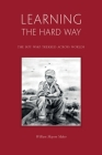 Learning The Hard Way: the boy who trekked across worlds Cover Image