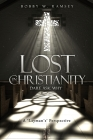 Lost In Christianity - Dare Ask Why: A 'Layman's' Perspective Cover Image