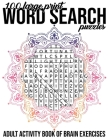100 Large Print Word Search Puzzles Adult Activity Book of Brain Exercises: Brain Health Publishing Fun Classic Word Games Cover Image
