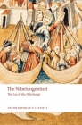 The Nibelungenlied: The Lay of the Nibelungs (Oxford World's Classics) Cover Image