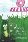 Willy Woolly Winglewish Wonders Where He Is Cover Image