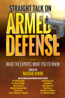 Straight Talk on Armed Defense: What the Experts Want You to Know Cover Image