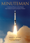 Minuteman: A Technical History of the Missile That Defined American Nuclear Warfare Cover Image