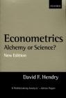 Econometrics: Alchemy or Science? Essays in Econometric Methodology Cover Image