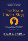 The Brain Under Siege: Solving the Mystery of Brain Disease, and How Scientists are Following the Clues to a Cure Cover Image