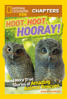 National Geographic Kids Chapters: Hoot, Hoot, Hooray!: And More True Stories of Amazing Animal Rescues (NGK Chapters) Cover Image