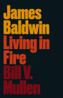 James Baldwin: Living in Fire (Revolutionary Lives) Cover Image