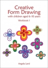Creative Form Drawing with Children Aged 6-10 Years: Workbook 1 Cover Image