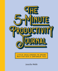 The 5-Minute Productivity Journal: Little Challenges to Spark Motivation and Empower You Cover Image