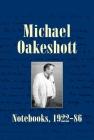 Michael Oakeshott: Notebooks, 1922-86 (Michael Oakeshott Selected Writings) Cover Image