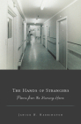 The Hands of Strangers: Poems from the Nursing Home (American Poets Continuum #130) Cover Image