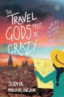 Travel Gods Must Be Crazy Cover Image
