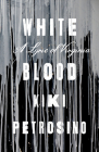 White Blood: A Lyric of Virginia Cover Image