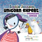 Sophie Johnson, Unicorn Expert, Is a Detective Genius Cover Image
