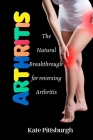 Arthritis: The Natural breakthrough for reversing Arthritis Cover Image