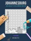 Johannesburg: AN ADULT COLORING BOOK: A Johannesburg Coloring Book For Adults Cover Image